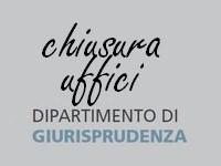 CHIUSURA ESTIVA UFFICI DIPARTIMENTO DI GIURISPRUDENZA