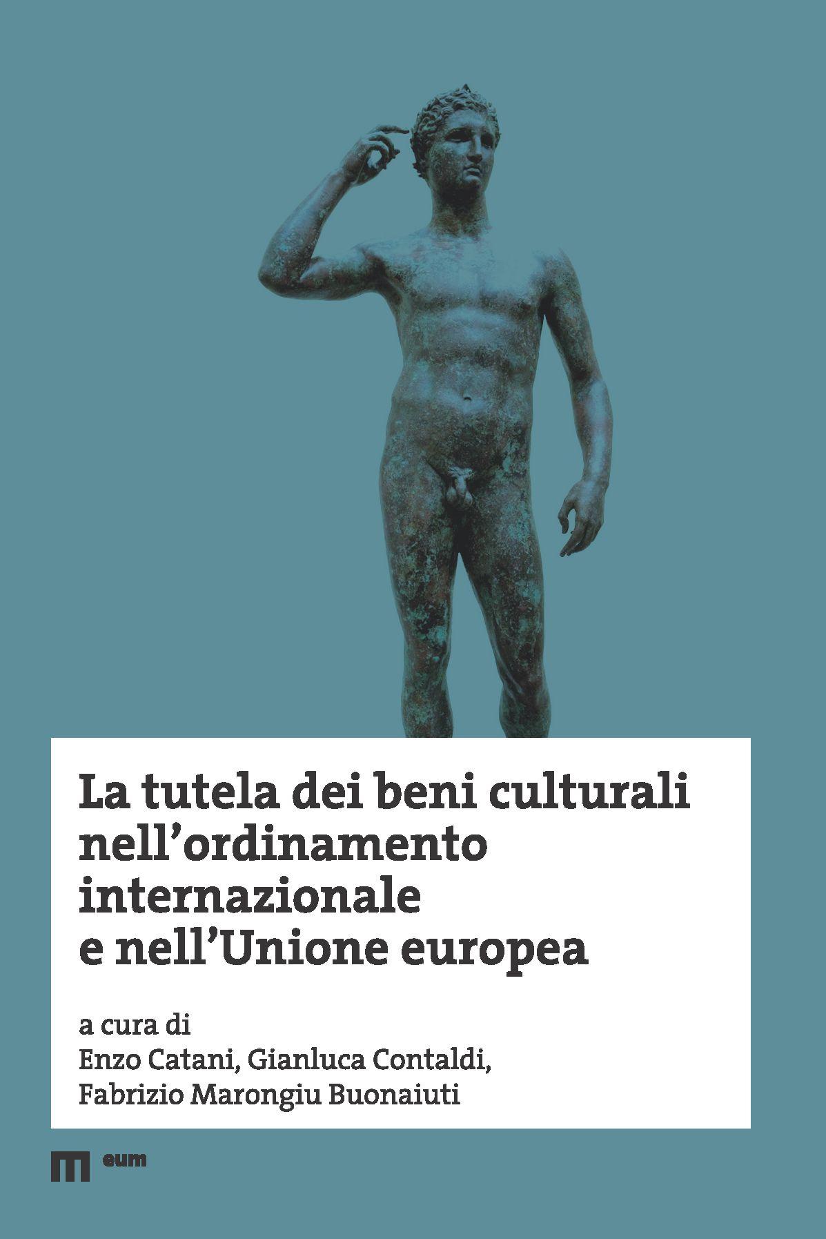 """Pubblicato on line il volume """"La tutela dei beni culturali nell'ordinamento internazionale e nell'Unione europea"""""""